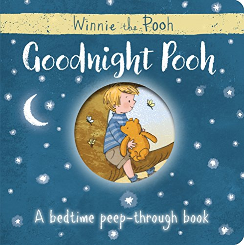 Winnie-the-Pooh: Goodnight Pooh A bedtime peep-through book By Egmont Publishing UK