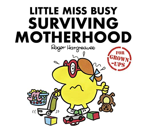 Little Miss Busy Surviving Motherhood (Mr. Men for Grown-ups) Illustrated by Roger Hargreaves