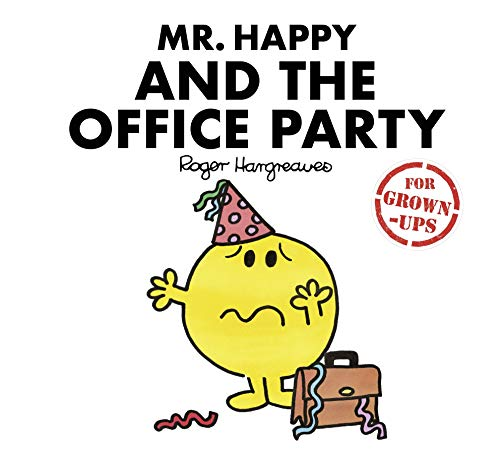 Mr Happy and the Office Party (Mr. Men for Grown-ups) Illustrated by Roger Hargreaves