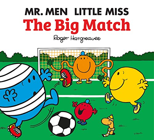 Mr. Men: The Big Match By From an idea by Roger Hargreaves