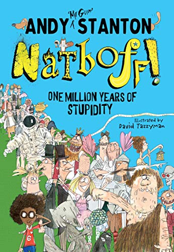 Natboff! One Million Years of Stupidity By Andy Stanton