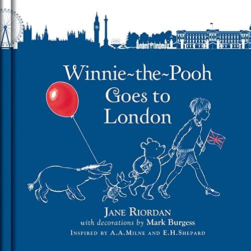 Winnie-the-Pooh Goes To London By Jane Riordan