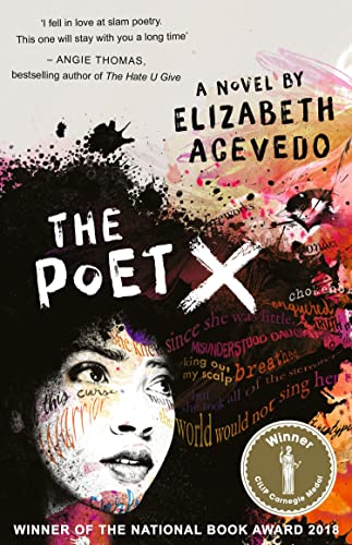 The Poet X - WINNER OF THE CILIP CARNEGIE MEDAL 2019 By Elizabeth Acevedo
