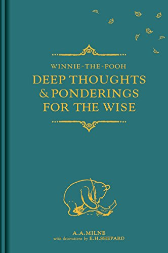 Winnie-the-Pooh: Deep Thoughts & Ponderings for the Wise (Winnie the Pooh Gift Books) By A. A. Milne