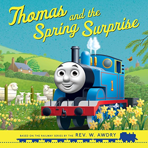 Thomas and the Spring Surprise (Thomas & Friends Picture Books) By Rev. W. Awdry