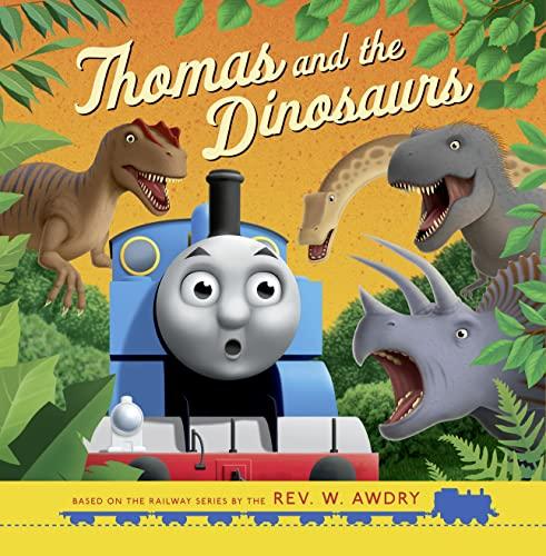 Thomas & Friends: Thomas and the Dinosaurs By Rev. W. Awdry