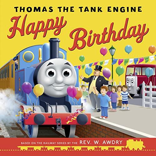 Thomas & Friends: Happy Birthday, Thomas! By Rev. W. Awdry