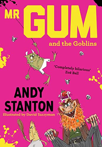Mr. Gum and the Goblins By Andy Stanton