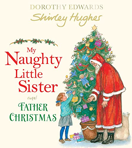My Naughty Little Sister and Father Christmas By Dorothy Edwards