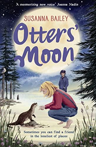 Otters' Moon By Susanna Bailey