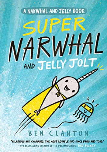 Super Narwhal and Jelly Jolt (Narwhal and Jelly 2) von Ben Clanton
