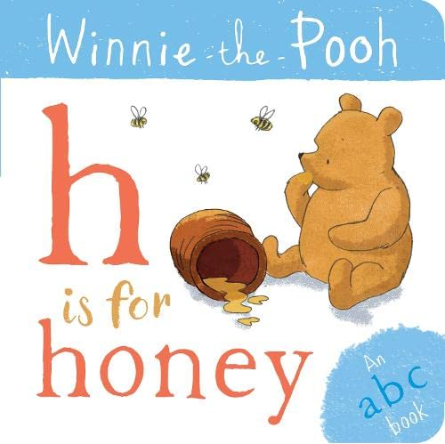 Winnie-the-Pooh: H is for Honey (an ABC Book) By Egmont Publishing UK