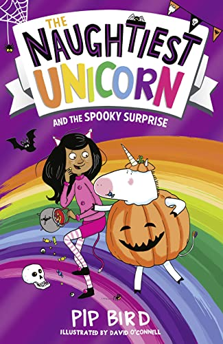 The Naughtiest Unicorn and the Spooky Surprise By Pip Bird