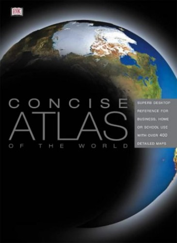 Concise Atlas of the World By DK