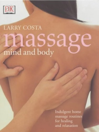Massage Mind and Body By Larry Costa