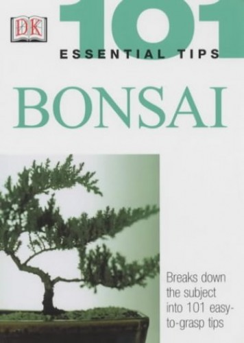 101 Essential Tips: Bonsai by Harry Tomlinson