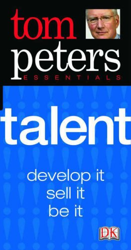 Tom Peters Essentials: Talent by Thomas J. Peters
