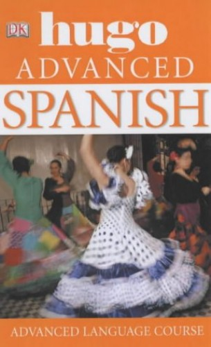 Spanish Advanced: Hugo Language Course by Michael Garrido