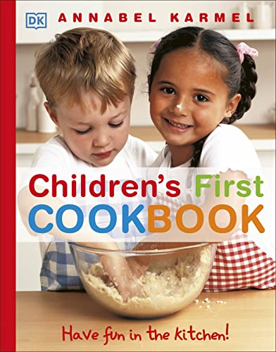 Children's First Cookbook: Have Fun in the Kitchen! By Annabel Karmel