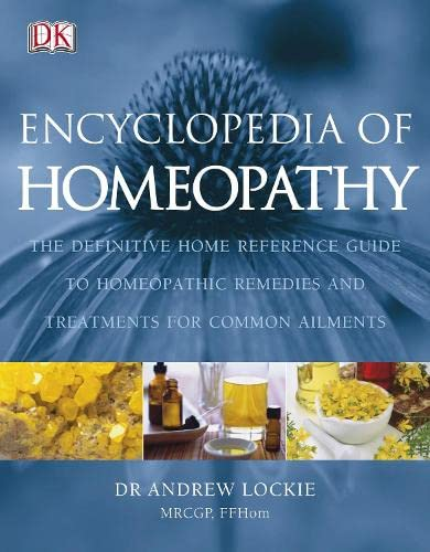 Encyclopedia of Homeopathy By Andrew Lockie