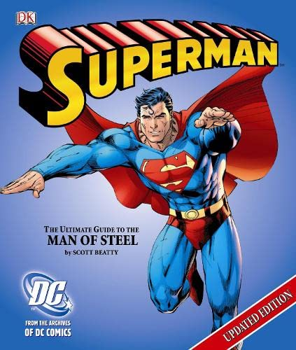 Superman the Ultimate Guide to the Man of Steel By DK
