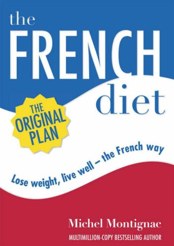 The French Diet: Lose Weight, Eat Well the French Way by Michel Montignac