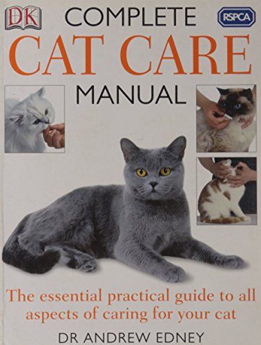 RSPCA Complete Cat Care Manual by Andrew Edney