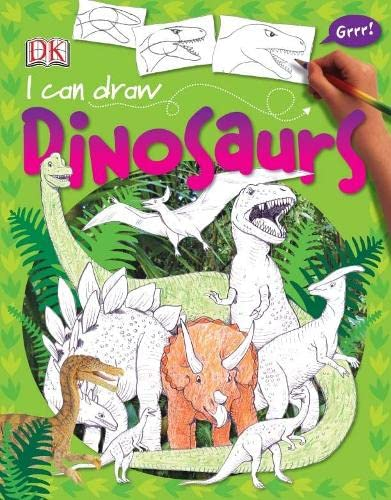 I Can Draw Dinosaurs By DK