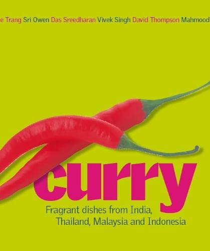 Curry: Fragrant Dishes from India, Thailand, Malaysia and Indonesia by David Thompson