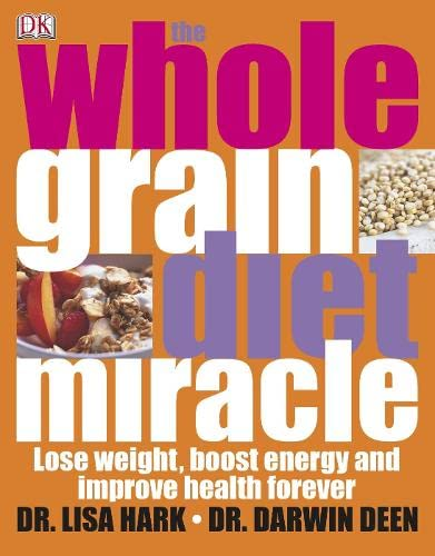 The Whole Grain Diet Miracle By DK