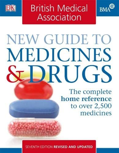 BMA New Guide to Medicines and Drugs by John Henry