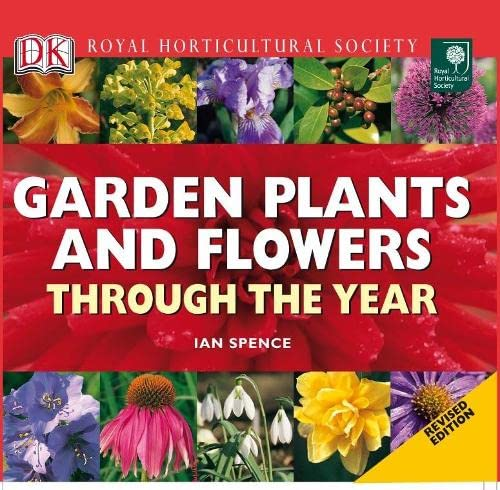 RHS Garden Plants and Flowers Through the Year by Ian Spence