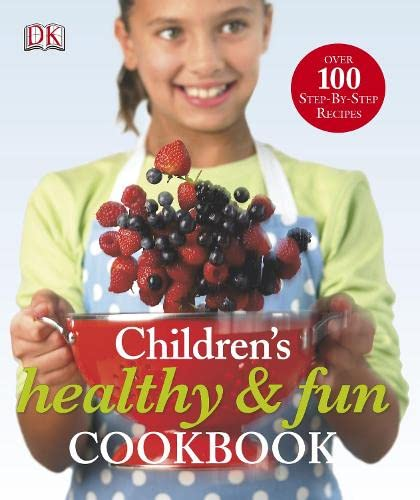 Children's Healthy and Fun Cookbook by Catherine Saunders