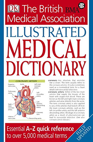 BMA Illustrated Medical Dictionary: Essential A-Z Quick Reference to Over 5,000 Medical Terms by