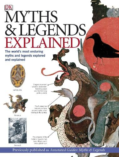 Myths and Legends Explained By Neil Philip