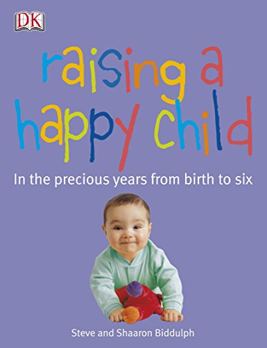 Raising a Happy Child By Shaaron Biddulph