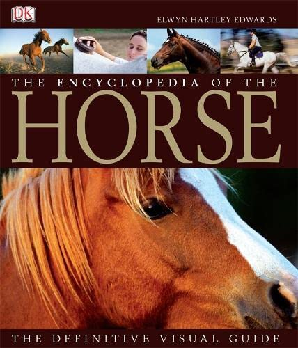 The Encyclopedia of the Horse By Elwyn Hartley Edwards