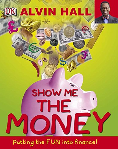 Show Me the Money: Big Questions About Finance By Alvin Hall