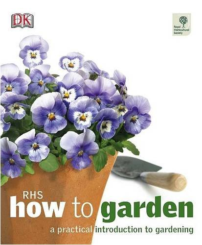 RHS How to Garden By DK