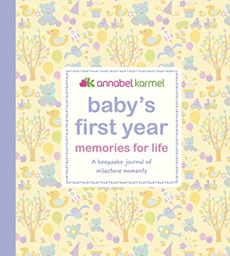 Baby's First Year Memories for Life: A keepsake journal of milestone moments by Annabel Karmel