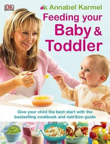 Feeding Your Baby and Toddler by Annabel Karmel