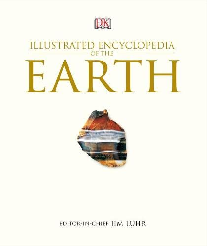 Illustrated Encyclopedia of the Earth By Jim Luhr