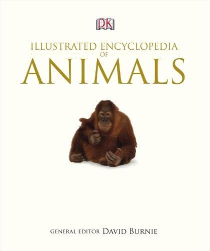 Illustrated Encyclopedia of Animals By David Burnie