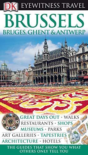 DK Eyewitness Travel Guide: Brussels, Bruges, Ghent & Antwerp by