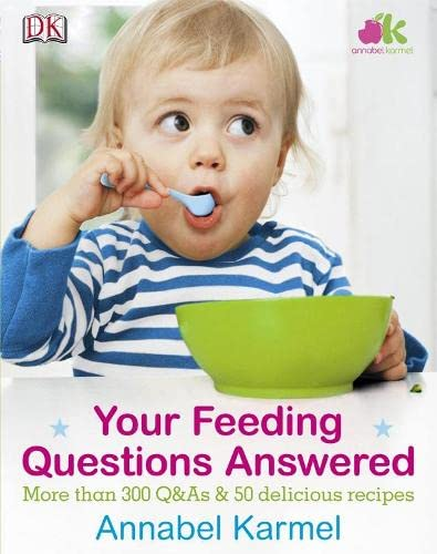 Your Feeding Questions Answered by Annabel Karmel