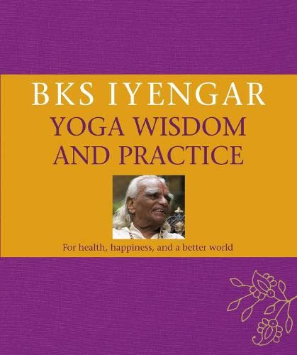 B.K.S. Iyengar Yoga Wisdom and Practice by Iyengar, BKS Hardback Book The Cheap