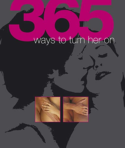 365 Ways to Turn Him/Her On by