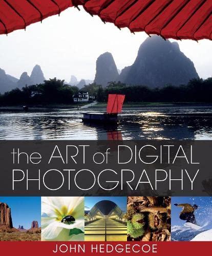 The Art of Digital Photography By Mr. John Hedgecoe