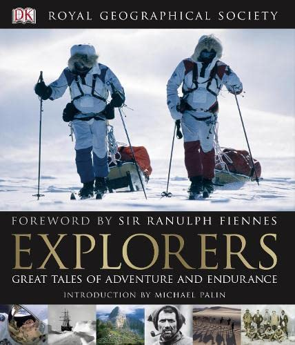 Explorers: Tales of Endurance and Exploration by Royal Geographical Society