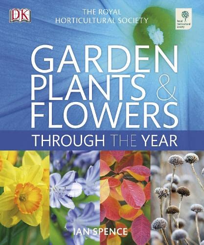RHS Garden Plants and Flowers Through the Year By DK